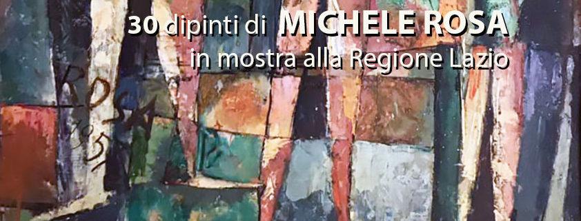 Michele Rosa in mostra alla Regione Lazio Roma