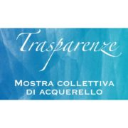 Acquerelli alla Roccartgallery Firenze Mostra Trasparenze