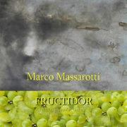 Marco Massarotti Fructidor 2019 Il Melograno Art Gallery