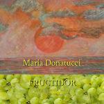 Maria Donatucci Fructidor 2019 Il Melograno Art Gallery