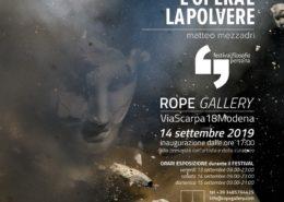 Matteo Mezzadri - L opera e la polvere - ROPE gallery - Modena
