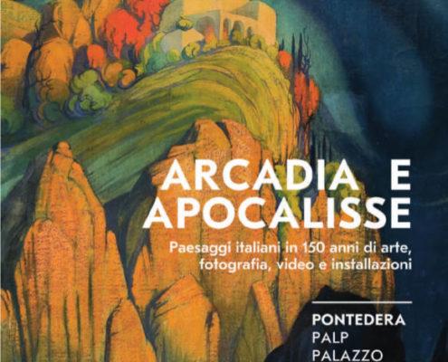 Arcadia e Apocalisse Paesaggi Italiani PALPPontedera