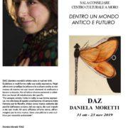 Daniela Moretti DAZ - Dentro un mondo antico e futuro - Cordenons