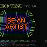 Fabio Tasso -Be an Artist -mostra Spazio Faro- Roma