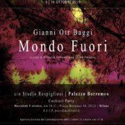 Gianni Otr Baggi. Mondo Fuori - Made4Art - Milano