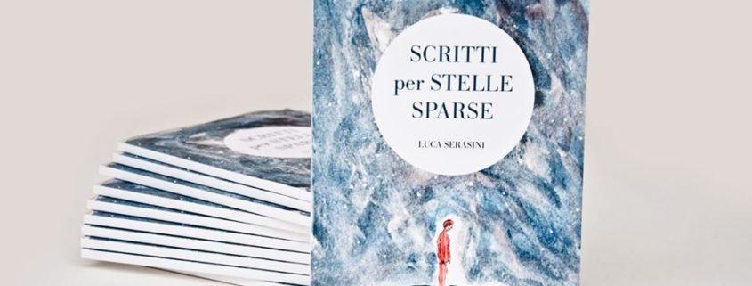 """Luca Serasini presenta il suo primo libro """"SCRITTI PER STELLE SPARSE"""""""