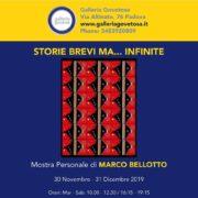 Marco Bellotto - Storie brevi ma ... infinite - Galleria Govetosa - Padova
