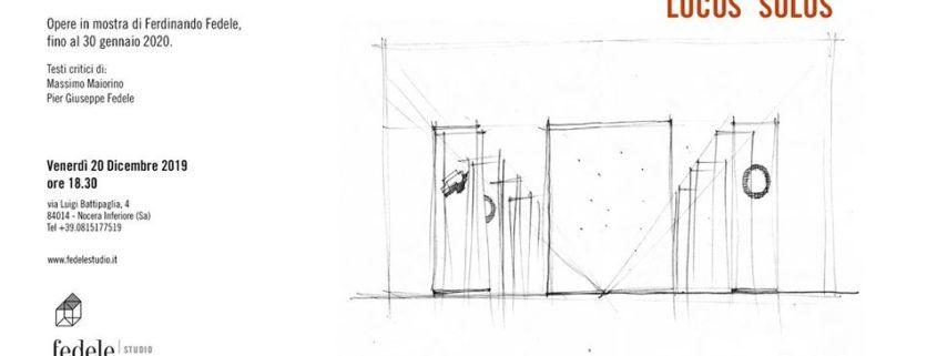 Ferdinando Fedele - LOCUS SOLUS - Spazio Fedele Studio - Nocera Inferiore