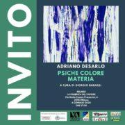 Adriano Desarlo - PSICHE COLORE MATERIA - Fabbrica del Vapore - Milano