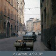 FAUSTO BORRANI - IL CARMINE A COLORI - Museo Nazionale della Fotografia Brescia