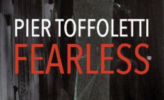 Fearless - Pier Toffoletti a Pisa