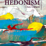 Ivo Còtani - Hedonism - Galleria Monti 57 - Roma