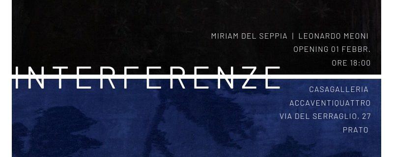 Miriam Del Seppia e Leonardo Meoni - Interferenze - Prato