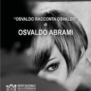 Osvaldo Abrami - Osvaldo racconta Osvaldo - Museo Nazionale della Fotografia Brescia