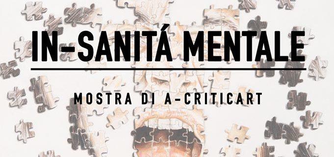 A-criticArt - In-sanita mentale - Galleria d_arte La Fonderia - Firenze