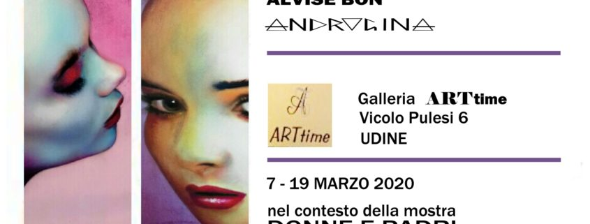 Alvise Bon - Androgina - Galleria Arttime - Udine