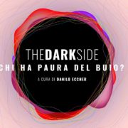 """The Dark Side - Chi ha paura del buio?"" - Musja - Roma"