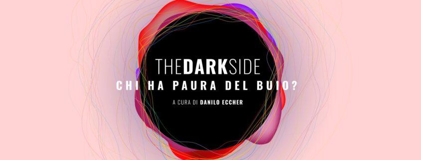 """The Dark Side - Chi ha paura del buio?"" - Musja - Roma"