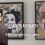 Pako Bono Il Melograno Art Gallery