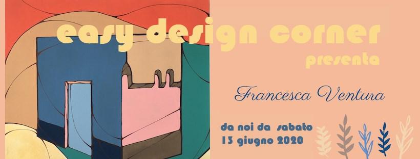 Francesca Ventura - Easy Design Corner - Genova