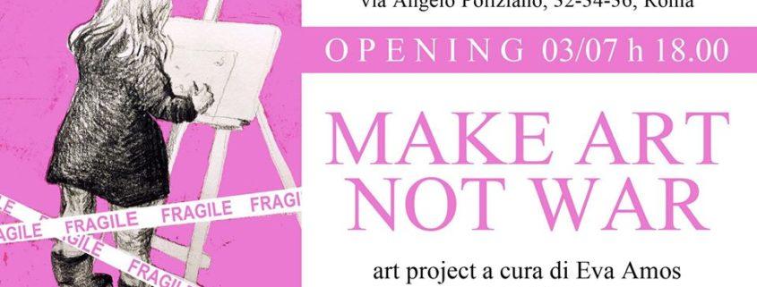 MAKE ART NOT WAR - ARS - Art Space - Medina Roma Arte
