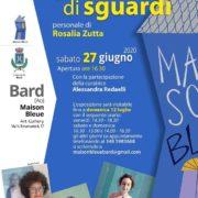 Rosalia Zutta in mostra nel borgo di Bard Galleria Maison bleue